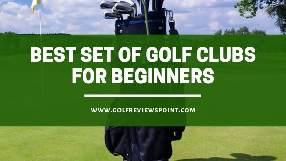 Best Set of Golf Clubs for Beginners.