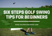 Six Steps Golf Swing tips for beginners