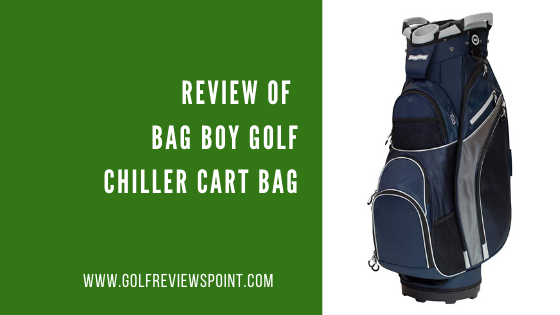 Review of Bag Boy Golf Chiller Cart Bag