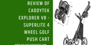 Review of CaddyTek Explorer V8 - SuperLite 4 Wheel Golf Push Cart