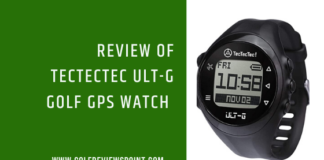 TecTecTec ULT-G Golf GPS Watch Review