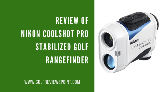 Review of Nikon Coolshot Pro Stabilized Golf Rangefinder