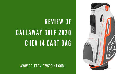 Review of Callaway Golf 2020 Chev 14 Cart Bag