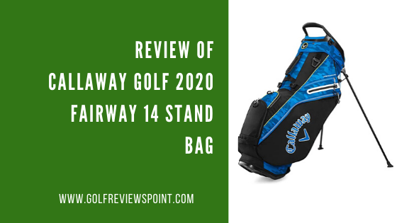 Review of Callaway Golf 2020 Fairway 14 Stand Bag