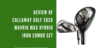 Review of Callaway Golf 2020 Mavrik Max Hybrid Iron Combo Set